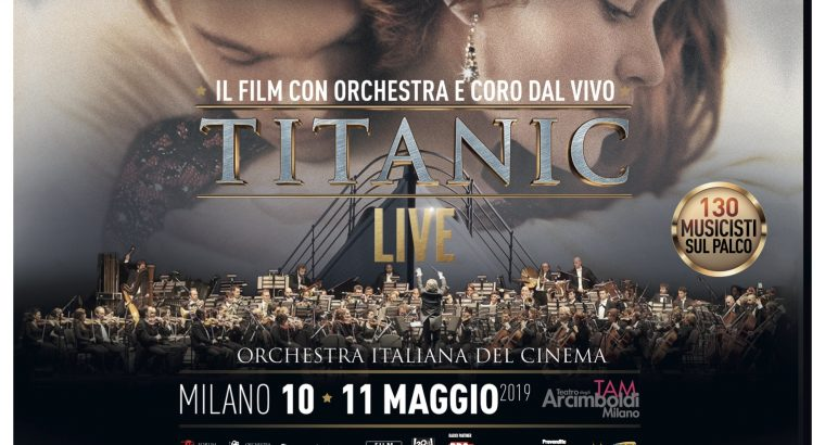 TITANIC LIVE – L'Orchestra italiana del Cinema – May 10 and 11 at Arcimboldi Theater – Milan