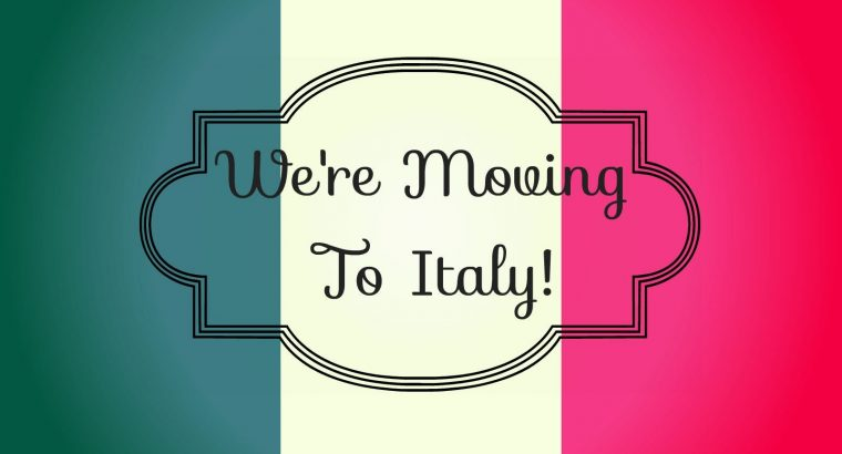 Relocating To Italy: What You Need to Know Now!