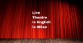 Live Theatre in English Dates & Performances