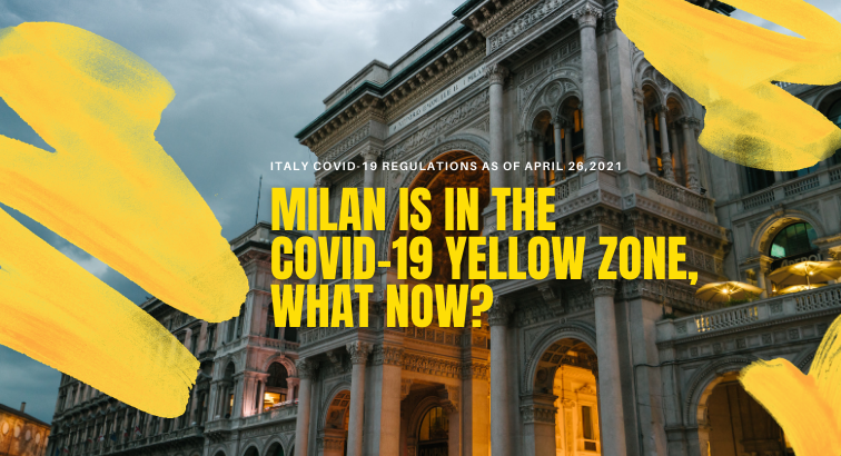 Milan is in the Covid-19 Yellow zone, what now? (Update May 2021)