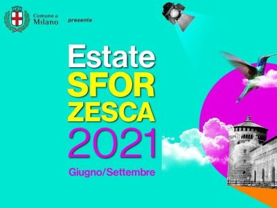 Estate Sforzesca 2021- Summer Events at Sforza Castle Milano